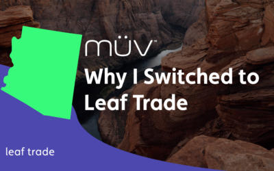 Why I Switched to Leaf Trade – MÜV Arizona